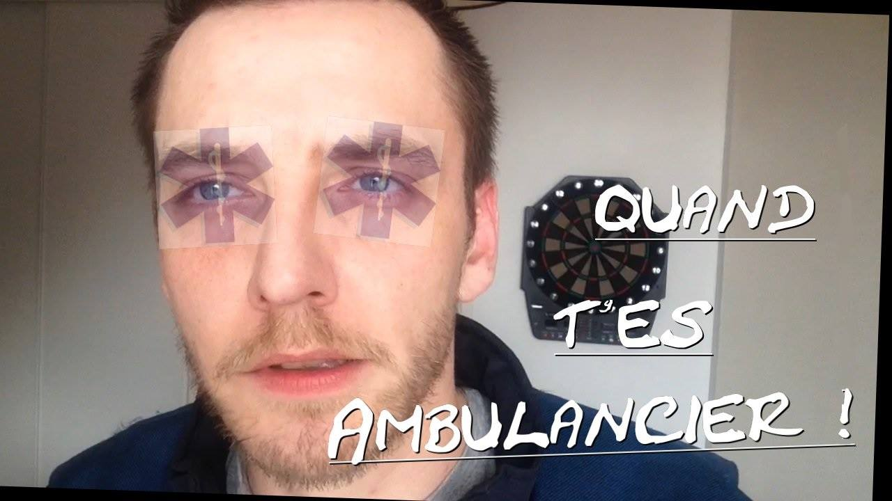 Quand t'es ambulancier