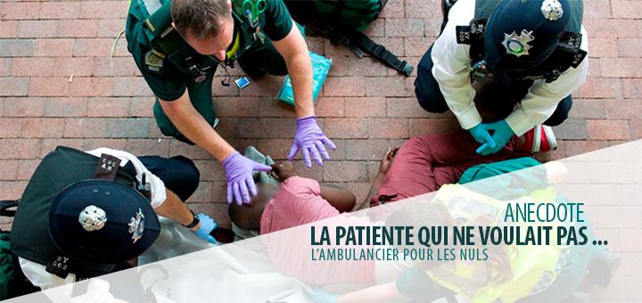 L'ambulancier et la patiente qui ne voulait pas…
