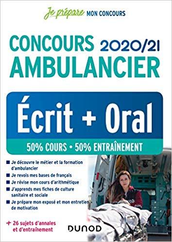 Concours Ambulancier 2020 2021 Ecrit Oral Ambulancier : le site de référence La librairie de l'ambulancier