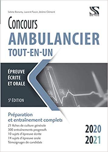 Concours ambulancier Tout en un 2020 2021 Ambulancier : le site de référence La librairie de l'ambulancier