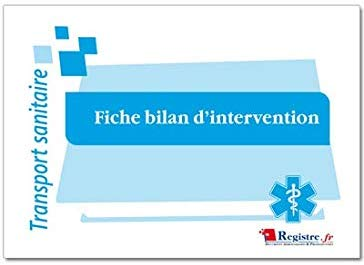 Fiche Bilan dIntervention M070 2 Ambulancier : le site de référence La librairie de l'ambulancier