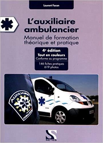 Lauxiliaire ambulancier 4e édition 1 Ambulancier : le site de référence La librairie de l'ambulancier