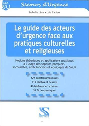 Le guide des acteurs d urgence face aux pratiques culturelles et religieuses Ambulancier : le site de référence La librairie de l'ambulancier